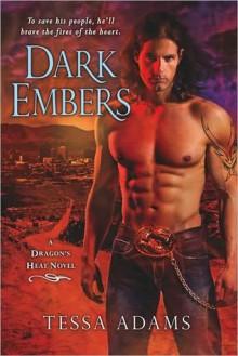Dark Embers (Dragon's Heat, #1) - Tessa Adams