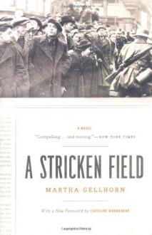 A Stricken Field: A Novel - Martha Gellhorn, Caroline Moorehead
