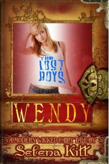 A Modern Wicked Fairy Tale: Wendy - Selena Kitt