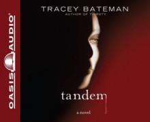 Tandem: A Novel (Audio) - Tracey Bateman, Pam Turlow
