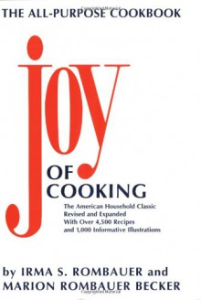 The Joy of Cooking Comb-Bound Edition: Revised and Expanded - Irma S. Rombauer, Marion Rombauer Becker
