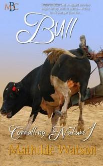 Bull: Corralling Nature 1 - Mathilde Watson