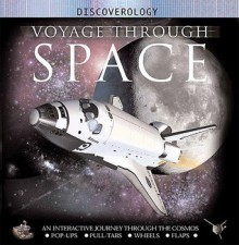 Voyage Through Space: An Interactive Journey through the Solar System and Beyond - Ian Graham