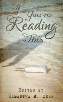 If You're Reading This... - Angel Propps, Diana Sheridan, Cassandra Pierce, A.F. Henley, O.B. Hampton, Annabelle Kitch, Tami Veldura, Azalea Moone, Mina MacLeod, Jonathan Hepburn