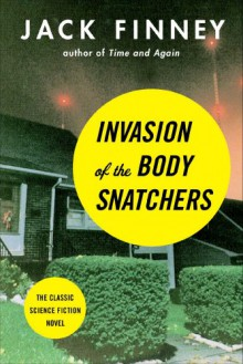 Invasion of the Body Snatchers - Jack Finney