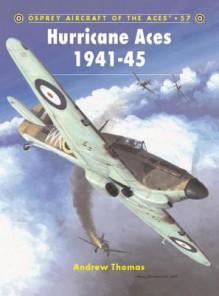 Hurricane Aces 1941-45 - Andrew Thomas, John Weal