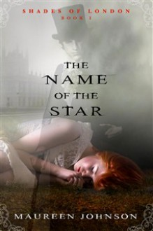 The Name of the Star - Maureen Johnson