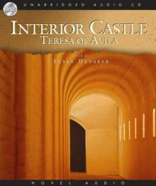 Interior Castle - Teresa of Ávila,Susan Denaker