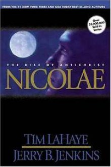 Nicolae: The Rise of Antichrist (Left Behind Series Book 3) - Tim LaHaye, Jerry B. Jenkins