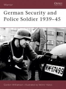 German Security and Police Soldier 1939-45 (Warrior) - Gordon Williamson, Velimir Vuksic