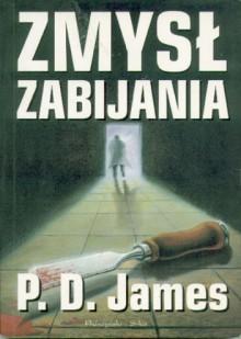 Zmysł zabijania - P.D. James