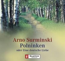 Polninken. 4 CDs. Oder Eine deutsche Liebe. - Arno Surminski, Max V. Martens