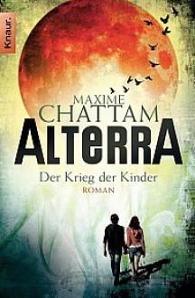 Alterra - Der Krieg der Kinder - Maxime Chattam