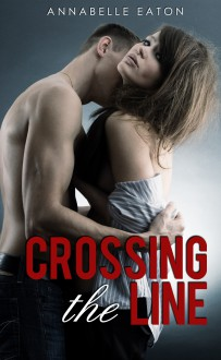 Crossing the Line - Annabelle Eaton