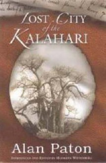 Lost City of the Kalahari - Alan Paton
