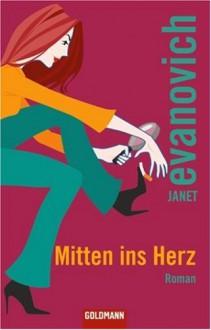 Mitten ins Herz - Janet Evanovich