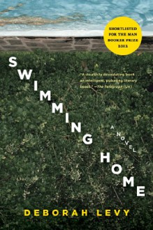 Swimming Home - Deborah Levy