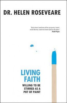 Living Faith: Willing to be stirred as a pot of paint - Helen Roseveare