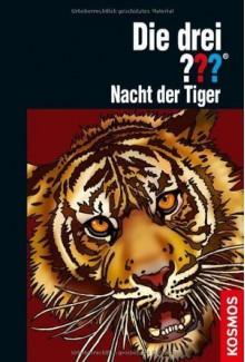 Die drei ???. Nacht der Tiger - Marco Sonnleitner