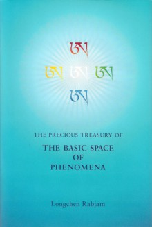 The Precious Treasury of the Basic Space of Phenomena - Longchen Rabjam, Richard Barron