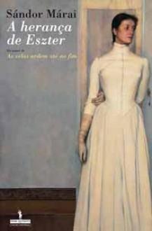 A Herança de Eszter - Sándor Márai, Ernesto Rodrigues