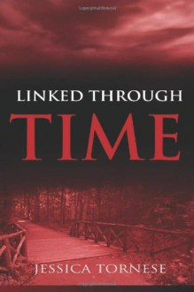 Linked Through Time - Jessica Tornese