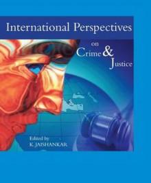 International Perspectives on Crime and Justice - K Jaishankar