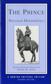 The Prince - Niccolò Machiavelli, Robert M. Adams