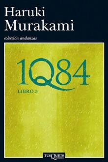 1Q84: Libro 3 - Haruki Murakami