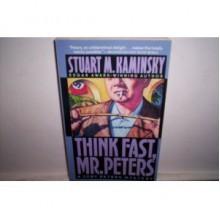 Think Fast, Mr. Peters - Stuart M. Kaminsky