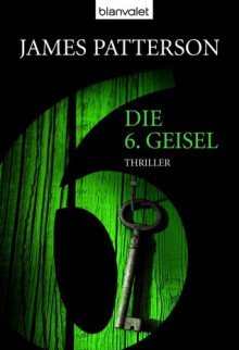 Die 6. Geisel (Women's Murder Club, #6) - Andreas Jäger, James Patterson