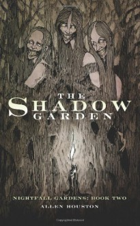 The Shadow Garden - Allen Houston