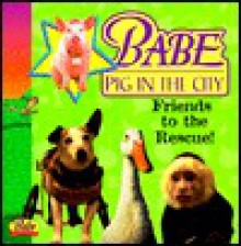 Babe Pig in the City: Friends to the Rescue! (Pictureback(R)) - Justine Korman Fontes