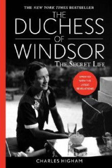 The Duchess of Windsor: The Secret Life - Charles Higham