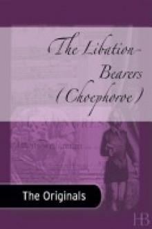 The Libation Bearers - Aeschylus