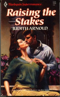 Raising the Stakes - Judith Arnold