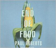 The End of Food - Paul Roberts, William Dufris