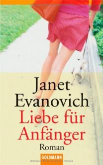 Liebe für Anfänger - Janet Evanovich