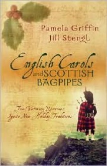 English Carols and Scottish Bagpipes: A Right Proper Christmas/I Saw Three Ships (Heartsong Christmas 2-in-1) - Jill Stengl, Pamela Griffin