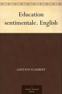 Education sentimentale. English - Gustave Flaubert