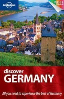 Lonely Planet Discover Germany - Lonely Planet, Andrea Schulte-Peevers