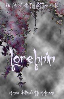 Lorehnin - A Novel of the Otherworld - Jenna Elizabeth Johnson