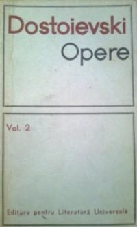 Opere, vol. 2 - Fyodor Dostoyevsky
