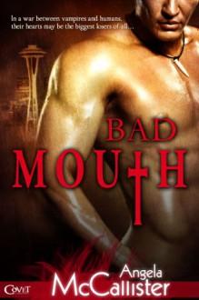 Bad Mouth - Angela McCallister