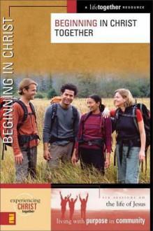 Beginning in Christ Together - Brett Eastman, Karen Lee-Thorp, Dee Eastman, Denise Wendorff