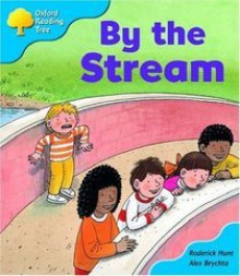 By the Stream - Roderick Hunt, Alex Brychta