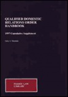 Qualified Domestic Relations Orders Handbook, 1995 Cumulative Supplement (Family Law Library) - Gary A. Shulman
