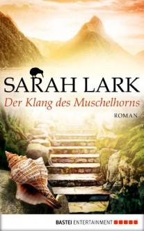 Der Klang des Muschelhorns: Roman - Sarah Lark