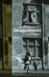 Skuggamyndir úr ferðalagi - Óskar Árni Óskarsson