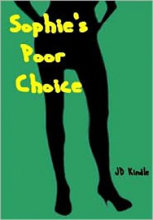 Sophie's Poor Choice - J.D. Kindle